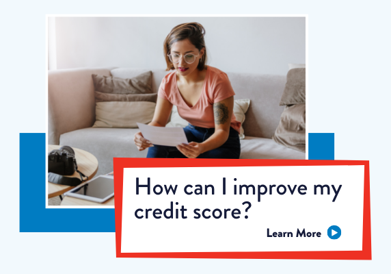 Young woman looking at paperwork in living room. How can I improve my credit score?